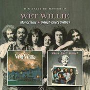 Wet Willie, Manorisms / Which One's Willie? (CD)