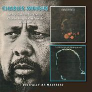 Charles Mingus, Let My Children Hear Music / Charles Mingus And Friends In Concert (CD)