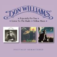 Don Williams, Especially For You / Listen To The Radio / Yellow Moon (CD)