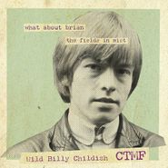 """Wild Billy Childish, What About Brian / The Fields In Mist (7"""")"""