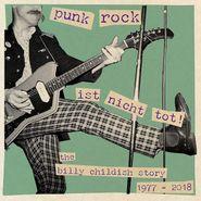 Billy Childish, Punk Rock Ist Nicht Tot! The Billy Childish Story 1977-2018 (CD)