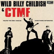 "Wild Billy Childish, You're The One I Idolise / Everything Intensifies (7"")"