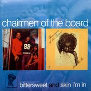 Chairmen Of The Board, Bittersweet / Skin I'm In (CD)