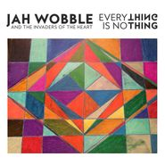 Jah Wobble's Invaders Of The Heart, Everything Is No Thing (LP)