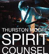 Thurston Moore, Spirit Counsel (CD)