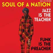 Various Artists, Soul Of A Nation Vol. 2: Jazz Is The Teacher, Funk Is The Preacher (LP)