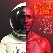 Various Artists, Space Funk: Afro Futurist Electro Funk In Space 1976-84 (LP)
