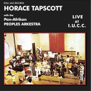Horace Tapscott & Pan Afrikan Peoples Arkestra, Live At I.U.C.C. (CD)
