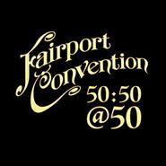 Fairport Convention, Fairport Convention 50:50@50 (LP)