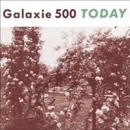 Galaxie 500, Today (CD)