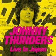 Johnny Thunders, Live In Japan (CD)