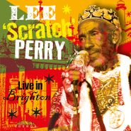 "Lee ""Scratch"" Perry, Live In Brighton (CD)"