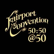 Fairport Convention, Fairport Convention 50:50@50 (CD)