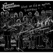 Fairport Convention, What We Did On Our Saturday (CD)