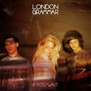 London Grammar, If You Wait (LP)