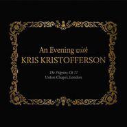 Kris Kristofferson, An Evening With Kris Kristofferson: The Pilgrim; Ch 77 (CD)