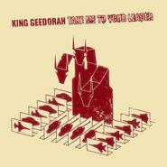 King Geedorah, Take Me To Your Leader [Red Vinyl] (LP)