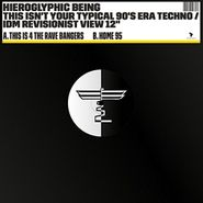 "Hieroglyphic Being, This Isn't Your Typical 90's Era Techno / IDM Revisionist View (12"")"