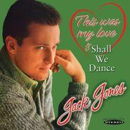 Jack Jones, Shall We Dance / This Was My Love [Import] (CD)