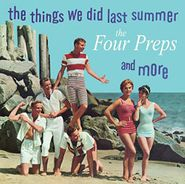 The Four Preps, Things We Did Last Summer & More (CD)