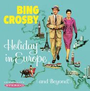 Bing Crosby, Holiday In Europe (And Beyond!) (CD)