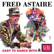 Fred Astaire, Easy To Dance With / Now (CD)