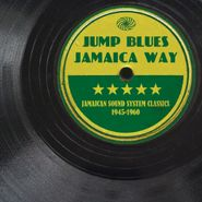 Various Artists, Jump Blues Jamaica Way: Jamaican Sound System Classics 1945-1960 (LP)