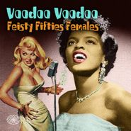 Various Artists, Voodoo Voodoo: Feisty Fifties Females (LP)