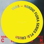 Varg, Nordic Flora Series Part 5: Crush (LP)