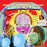 The Chocolate Watchband, This Is My Voice (CD)