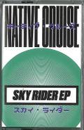 Native Cruise, Sky Rider EP (Cassette)