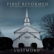Lustmord, First Reformed [OST] (CD)