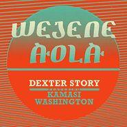 "Dexter Story, Wejene Aola (7"")"