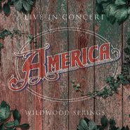 America, Live In Concert: Wildwood Springs (CD)