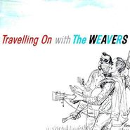 The Weavers, Travelling On With The Weavers (CD)