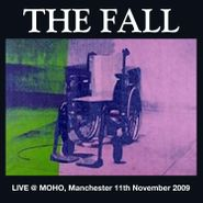 The Fall, Live @ MOHO, Manchester 11th November 2009 (CD)
