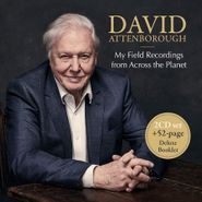 Sir David Attenborough, My Field Recordings From Across The Planet (CD)