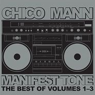 Chico Mann, Manifest Tone: The Best Vols. 1-3 (CD)