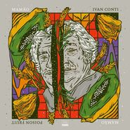 Ivan Conti, Poison Fruit [Record Store Day] (LP)