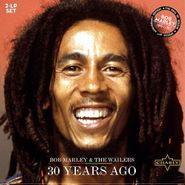 Bob Marley & The Wailers, 30 Years Ago (LP)