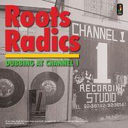 Roots Radics, Dubbing At Channel 1 (LP)