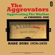 The Aggrovators, Aggrovating The Rhythm At Channel One: Rare Dubs 1976-1979 (CD)
