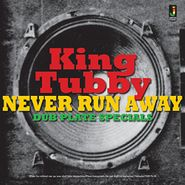 King Tubby, Never Run Away: Dub Plate Specials (LP)