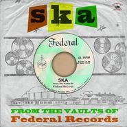 Various Artists, Ska From The Vaults Of Federal Records (LP)