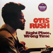 Otis Rush, Right Place, Wrong Time (LP)