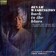 Dinah Washington, Back To The Blues (The Blues Ain't Nothin' But A Woman Cryin' For Her Man) (LP)