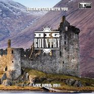 Big Country, Dreams Stay With You: Live April 2011 (CD)