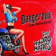 The Hydromatics, Dangerous (LP)