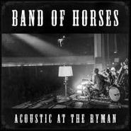 Band Of Horses, Acoustic At The Ryman [180 Gram Vinyl] (LP)