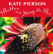 """Kate Pierson, Better Not Sting The Bee Remix [Record Store Day] (7"""")"""
